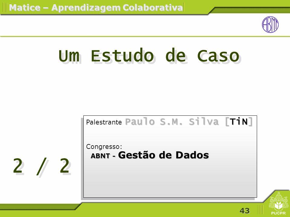 2 / 2 Um Estudo de Caso Palestrante Paulo S.M. Silva [TiN] Congresso:
